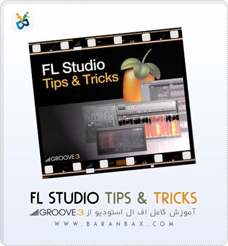 دانلود آموزش اف ال استودیو Groove 3 FL Studio Tips & Tricks