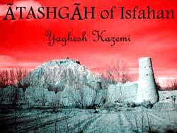 Ãtashgãh of Isfahan