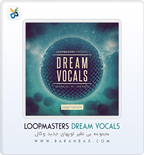 دانلود لوپ وکال Loopmasters Dream Vocals