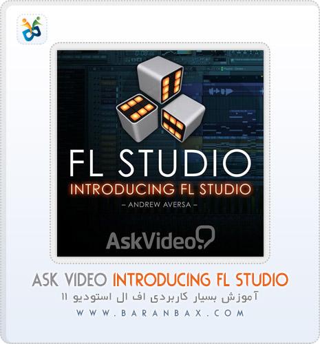 دانلود آموزش اف ال استودیو 11 Ask Video Introducing Fl Studio