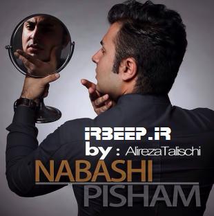 http://s2.picofile.com/file/8261956892/alireza_talischi_nabashi_pisham.png