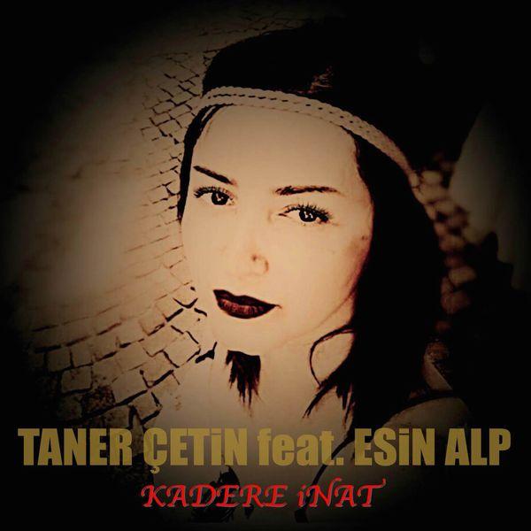 http://s2.picofile.com/file/8263661368/Taner_%C3%87etin_Esin_Alp_Kadere_%C4%B0nat_2016_Single.jpg