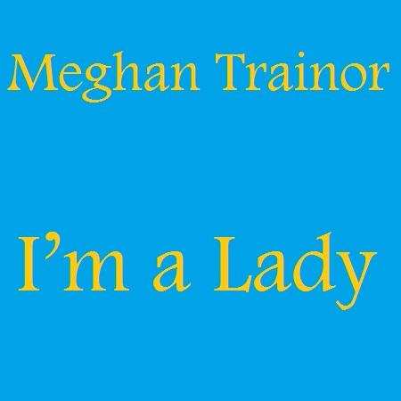 meghan trainor im lady