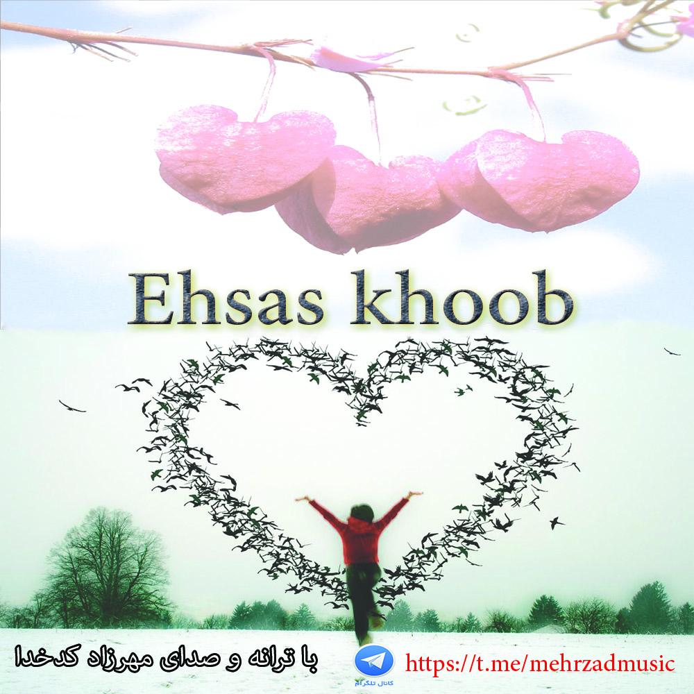 آهنگ جدید مهرزاد کدخدا به نام احساس خوب